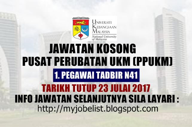 Jawatan Kosong Kerajaan di PPUKM Julai 2017