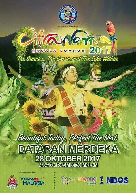 KEMENTERIAN PELANCONGAN DAN KEBUDAYAAN MALAYSIA  CITRAWARNA@KUALA LUMPUR 2017 BERTEMAKAN  'THE SUNRISE, THE GREEN AND THE ECHO WITHIN'
