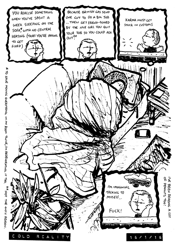 Comic about Alex sleeping in his living room in a freezing house, thanks to a British Gas cockup, and musing on other problems