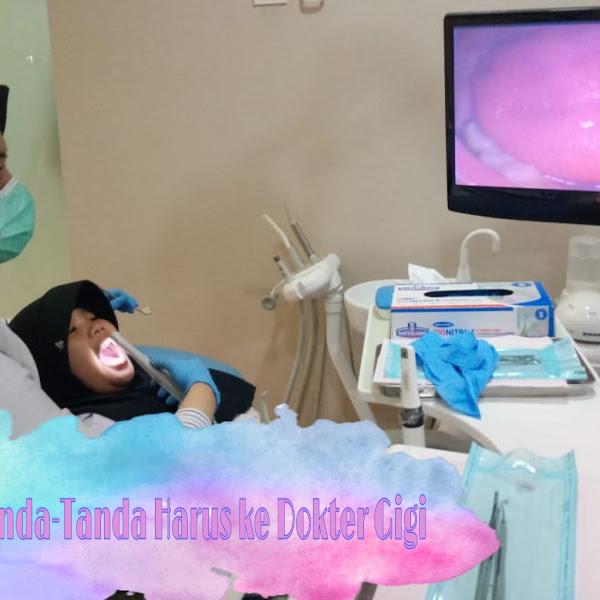 Tanda-Tanda  Perlu Datang ke Dokter Gigi