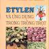 Etylen và ứng dụng trong trồng trọt - Nguyễn Quang Thạch - Nguyễn Mạnh Khải - Trần Hạnh Phúc