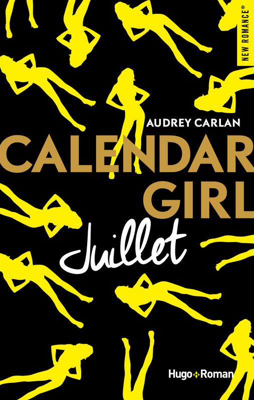 Calendar Girl Juillet - Tome 7 - Audrey Carlan
