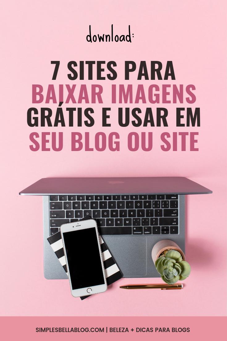 7 melhores sites para baixar imagens grátis e usar em seu blog