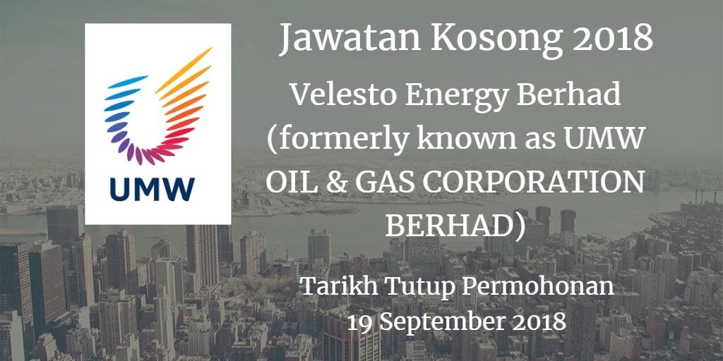 Jawatan Kosong Velesto Energy Berhad (formerly known as UMW OIL & GAS CORPORATION BERHAD) 19 September 2018