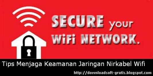 Dengan adanya teknologi Jaringan nirkabel  6 Tips Menjaga Keamanan Jaringan Nirkabel Wifi dari Pencurian Data Internet