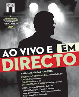 """Teatro Aberto  - Peça de teatro """"Ao vivo e em Direto""""  de Raul Malaquias Marques"""