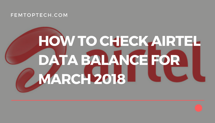 How To Check Airtel Data Balance For March 2018