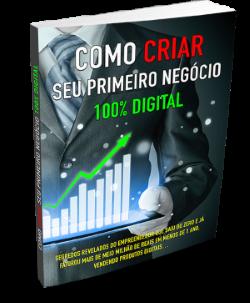Ebook Como Criar Seu Primeiro Negócio 100% Digital