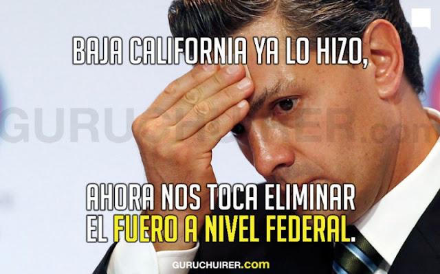 Sigamos el ejemplo de Baja California, el fuero es un grave error que no deja avanzar a México