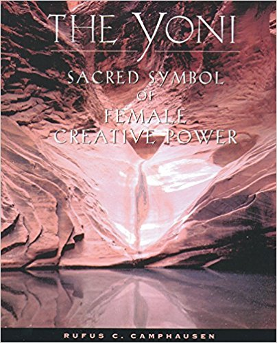 The Yoni; Sacred Symbol of Female Creative Power