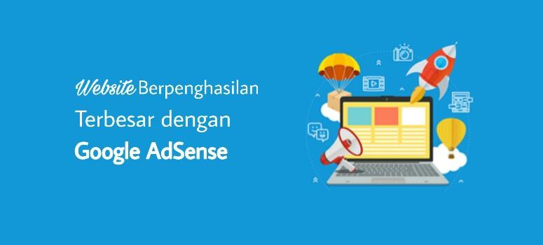 Jenis Website Yang Menghasilkan Uang Terbanyak dengan Google AdSense