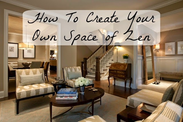 How To Create Your Own Space of Zen
