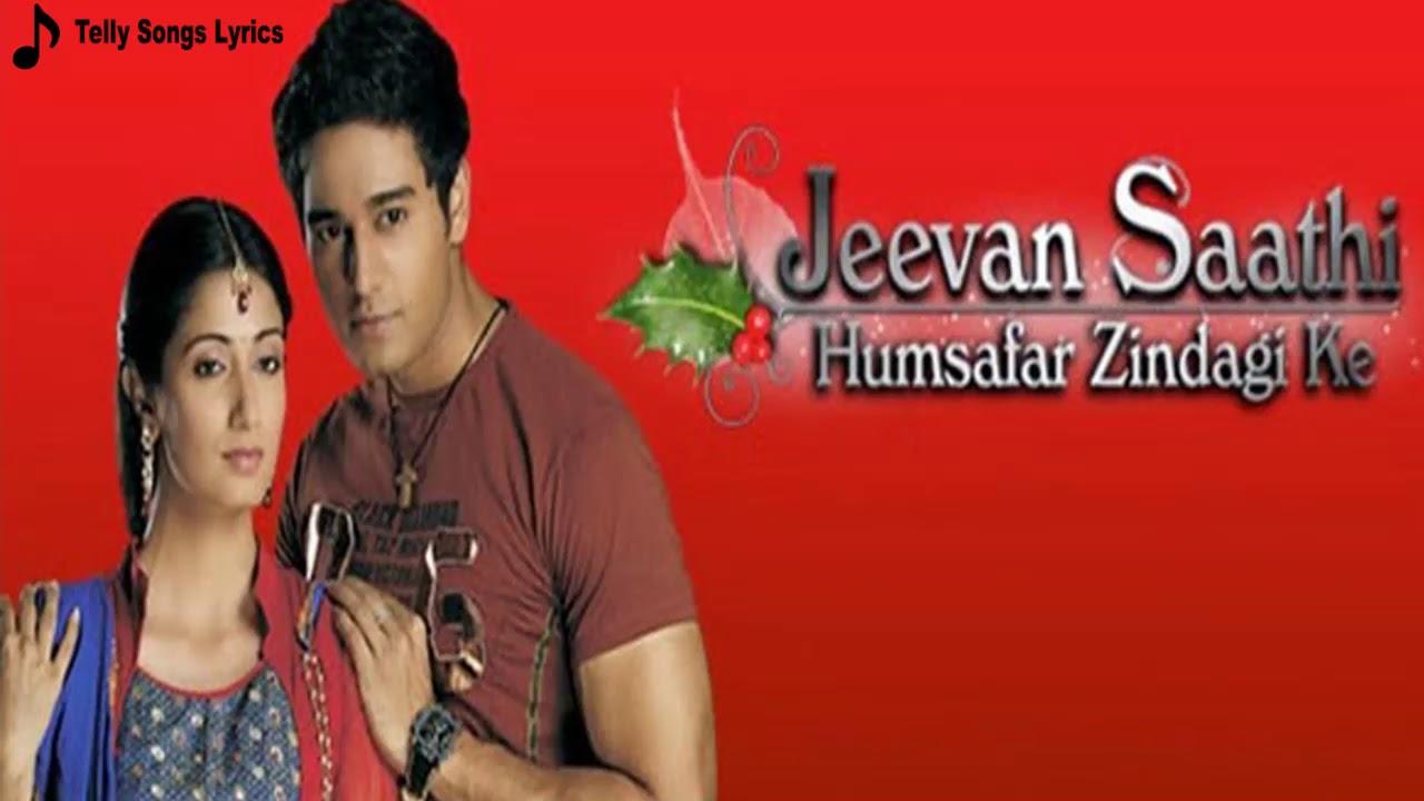 Jeevan Saathi Serial Title Song Lyrics - Colors TV - Telly
