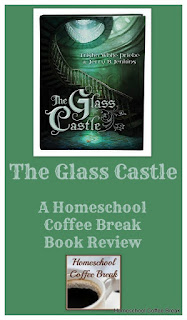A Homeschool Coffee Break Book Review - The Glass Castle by Trisha White Priebe and Jerry B. Jenkins. Read our review for the Schoolhouse Review Crew @ kympossibleblog.blogspot.com
