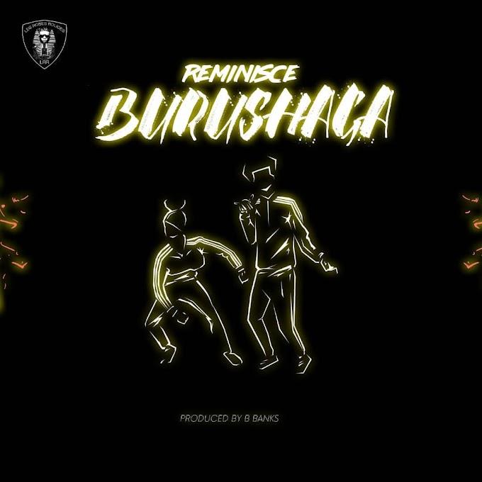 """Reminisce – """"Burushaga"""" [Music]"""
