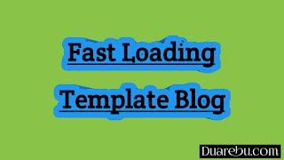 Tips dan Trik Mempercepat Loading Blog 2019