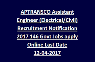 APTRANSCO Assistant Engineer (Electrical, Civil) Recruitment Notification 2017 146 Govt Jobs apply Online Last Date 12-04-2017