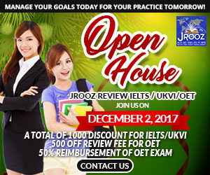 JROOZ FREE IELTS/UKVI/OET OPEN HOUSE  Join us on December 2, 2017  Know the basics of IELTS and IELTS UKVI  500 OFF on Review Fee & Exam Fee 500 OFF Review Fee for OET  Receive Free Assistance with OET Exam Registration 50% Reimbursement of OET Exam coming from our Partner Recruitment Agencies  Manage Your Goals Today For Your Practice Tomorrow!