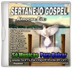 musicas%2Bpara%2Bbaixar CD Sertanejo Gospel – Arrocha Ele