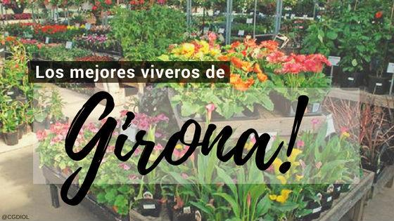 Listado de los Mejores Viveros de la Provincia de Girona, España, donde puedes comprar plantas para tus proyectos