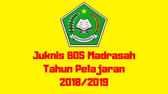 Juknis BOS Madrasah Tahun Pelajaran 2018/2019