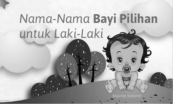 Nama-Nama Bayi Pilihan untuk Laki-Laki atau Muslim
