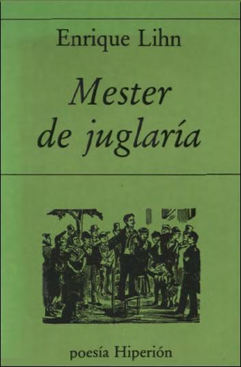 Enrique Lihn, MESTER DE JUGLARIA [Por David Valjalo]