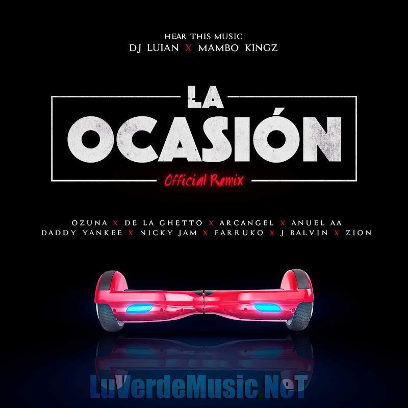 Ozuna Ft. De La Ghetto, Arcangel, Anuel AA, Daddy Yankee, Nicky Jam, Farruko, J Balvin y Zion – La Ocasion (Official Remix)