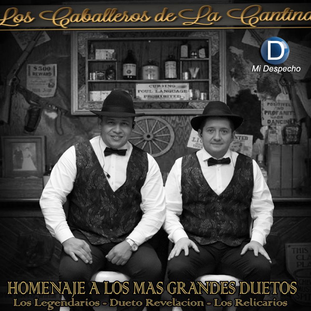 Los Caballeros De La Cantina ÑHomenaje A los Mas Grandes Duetos