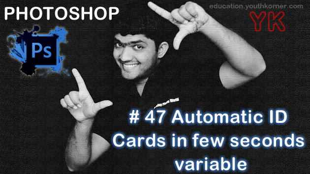 #47 Automatic ID cards in few seconds in Photoshop with variable