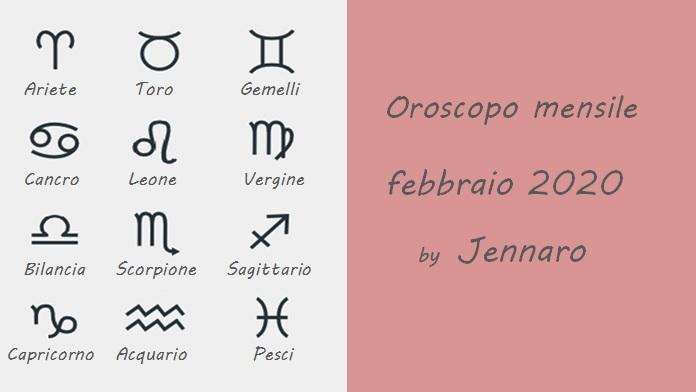 Oroscopo mensile di Jennaro: febbraio 2020