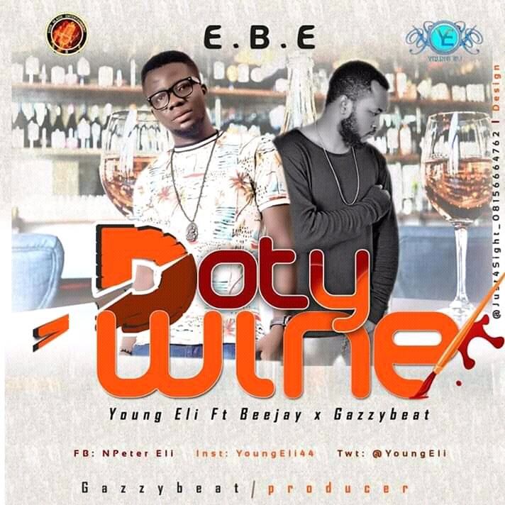 [MUSIC] YOUNG ELI FT BEEJAY DOTY WINE