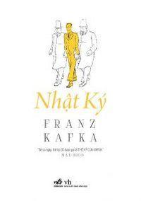 Nhật Ký - Franz Kafka - Franz Kafka