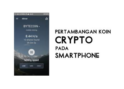 Selain PC/Laptop, Smartphone Bisa Dijadikan Alat Mining Koin Crypto - www.helloflen.com