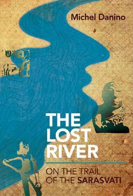 The Lost River: On The Trail of the Sarasvati, by Michel Danino
