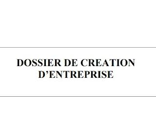 DOSSIER DE CREATION D'ENTREPRISE