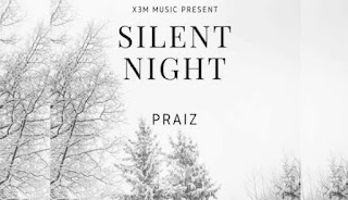 Download Mp3: Praiz - Silent Night