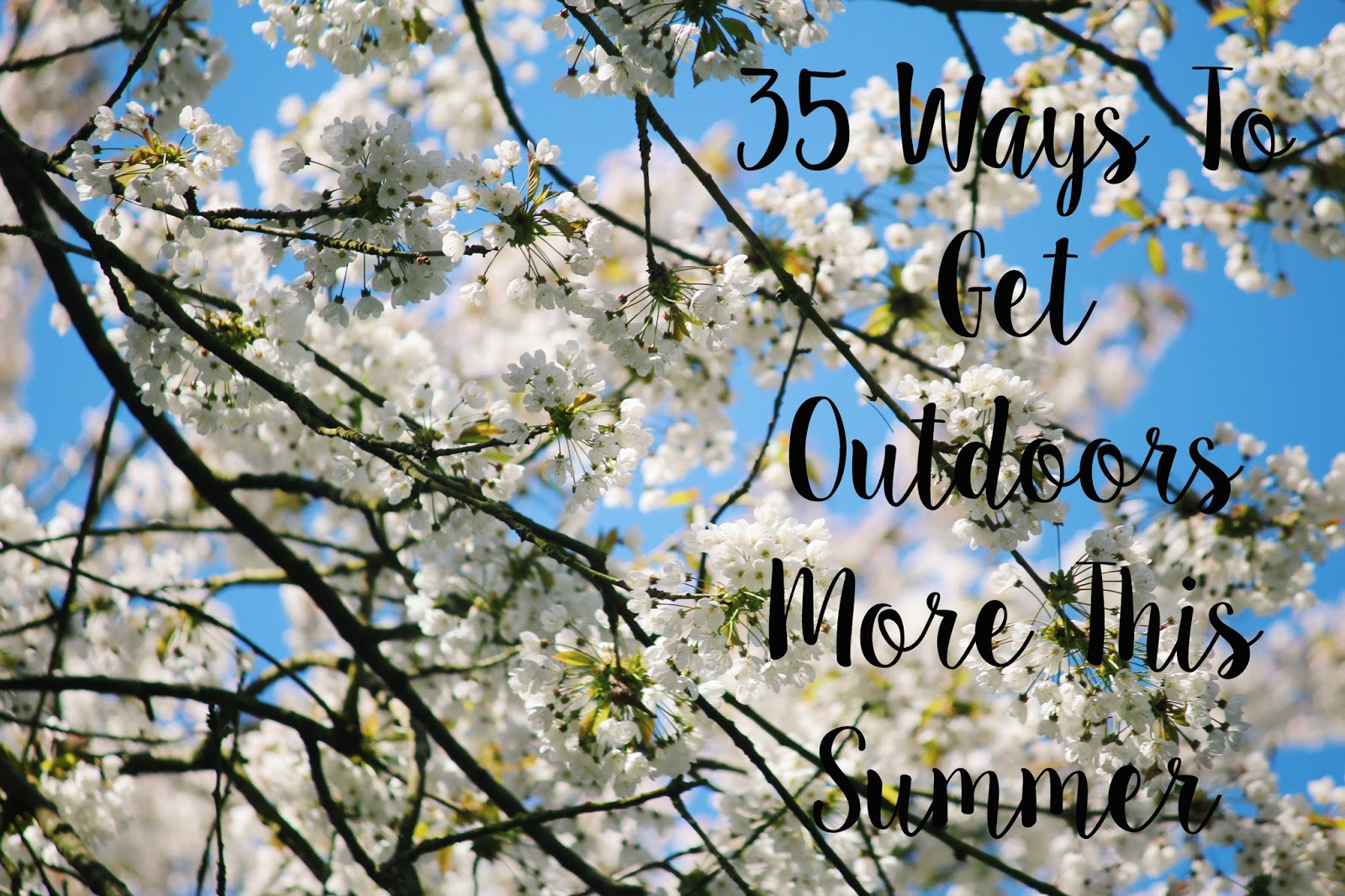 35 Ways To Get Outdoors More This Summer EventBrite