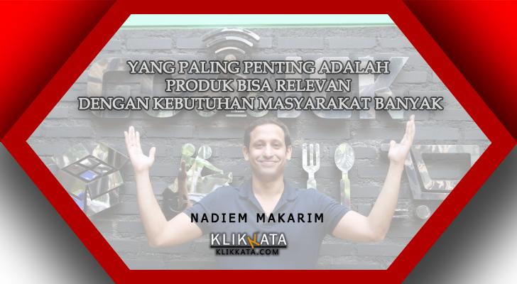 Kata Kata Nadiem Makarim : Kumpulan Motivasi Bijak dari Pendiri Gojek