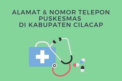 Alamat dan nomor telepon Puskesmas di Kabupaten Cilacap