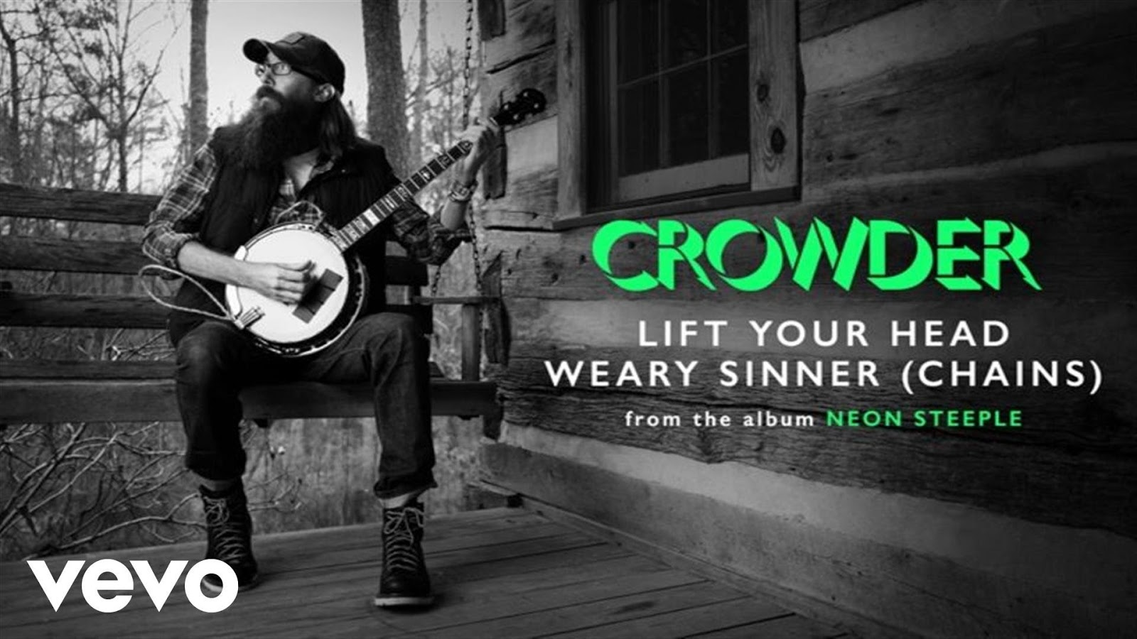 Lift Your Head Weary Sinner (Chains) - Crowder Feat