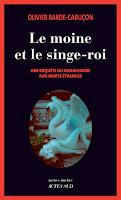 https://andree-la-papivore.blogspot.fr/2017/03/le-moine-et-le-singe-roi-dolivier-barde.html