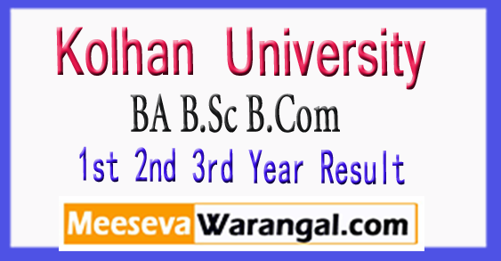 Kolhan University BA B.Sc B.Com 1st 2nd 3rd Year Result 2017