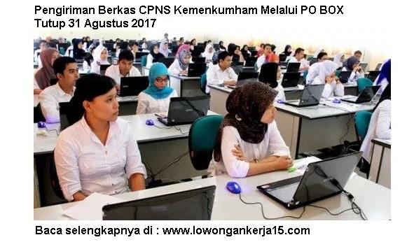 Pengiriman Berkas CPNS Kemenkumham Melalui PO BOX Tutup 31 Agustus 2017