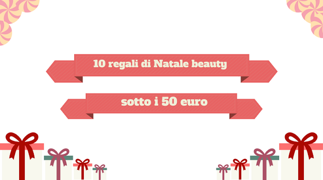 10 regali di Natale sotto i 50 euro Mirtilla Malcontenta beauty blog, Natale 2017, idee regalo