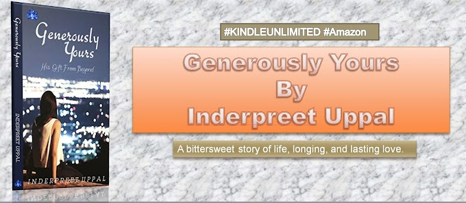 Book Spotlight: GENEROUSLY YOURS BY INDERPREET KAUR UPPAL