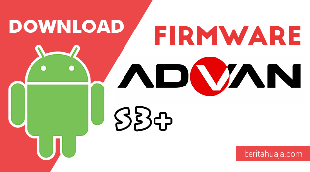 Download Firmware / Stock ROM Advan S3+ (Plus) All Version