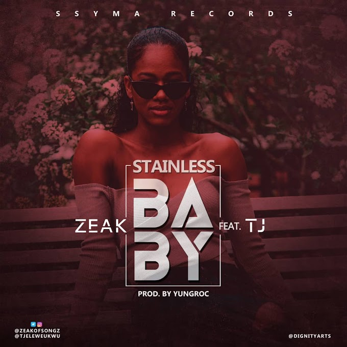 Music: Zeak Ft. TJ - Stainless Baby