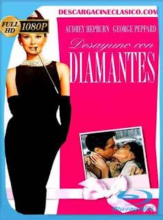 Desayuno con diamantes 1961 HD [1080p] Latino [GoogleDrive] DizonHD