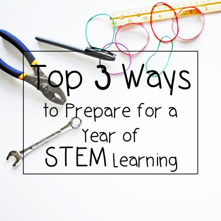 Top 3 Ways to Prepare for a Year of STEM Learning!